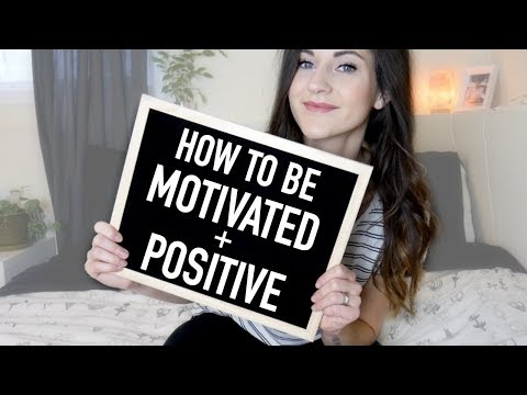 HOW TO BE MORE MOTIVATED + POSITIVE IN LIFE! || BETHANY FONTAINE