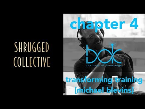 Body of Knowledge — Chapter 4 — Transforming Training w/ Michael Blevins