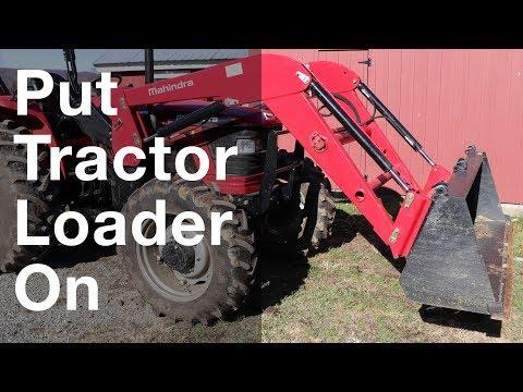 Put Loader On Mahindra 5570 Farm Tractor