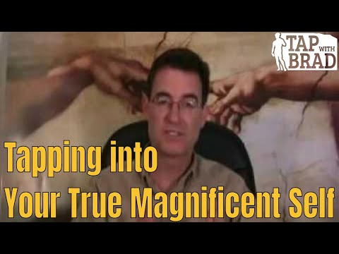 Tapping into Your True Magnificent Self - EFT with Brad Yates