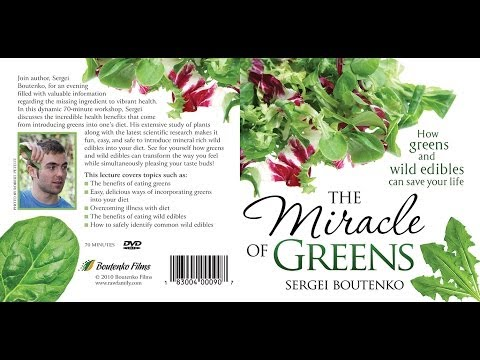The Miracle Of Greens: How Greens And Wild Edibles Can Save Your Life