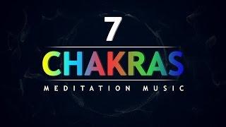 All 7 Chakra Balancing and Healing Meditation Music