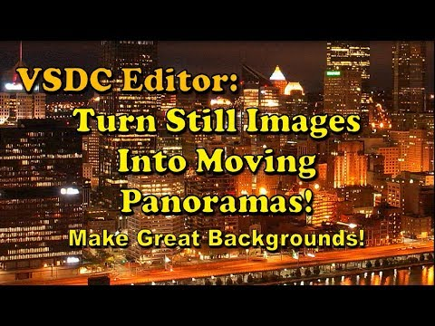 VSDC Editor: Turning Still Images into Moving Panoramas! Make Great Backgrounds!