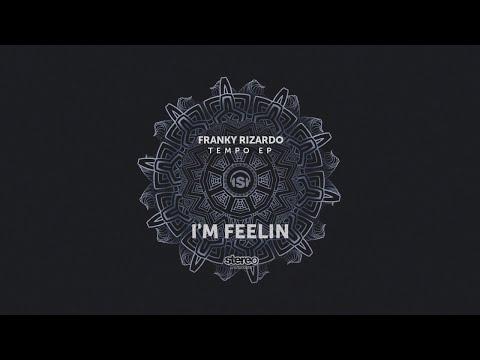 Franky Rizardo - I'm Feelin - Original Mix