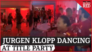 Jurgen Klopp DANCING at Liverpool's private champions party