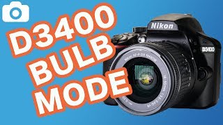 How To Use Bulb Mode On The Nikon D3400