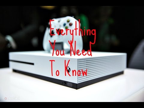 Xbox One S: Everything You Need To Know