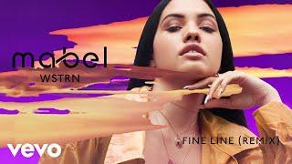 Mabel, WSTRN - Fine Line (WSTRN Remix)