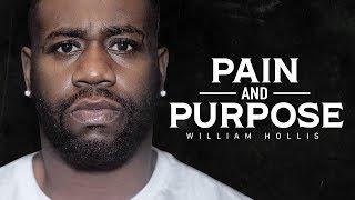 PAIN AND PURPOSE - Best Motivational Video Speeches Compilation (William Hollis FULL ALBUM 1 HOUR)