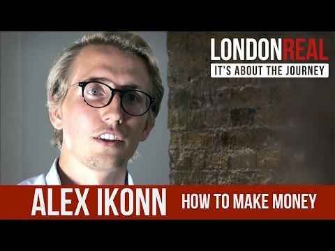 Alex Ikonn - How To Make Money $$$   London Real