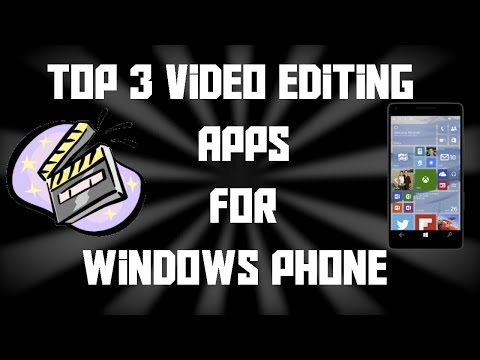 Top 3 Video Editing Apps For WINDOWS PHONE