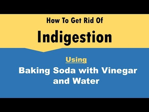 how to get rid of indigestion with Baking Soda with  Vinegar and Water