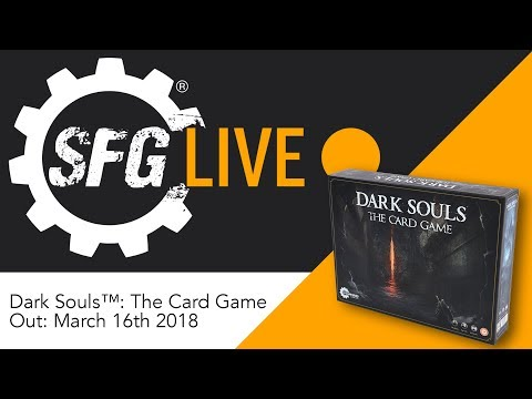 SFG Live: Dark Souls™: The Card Game - Staff Play [Part 1]