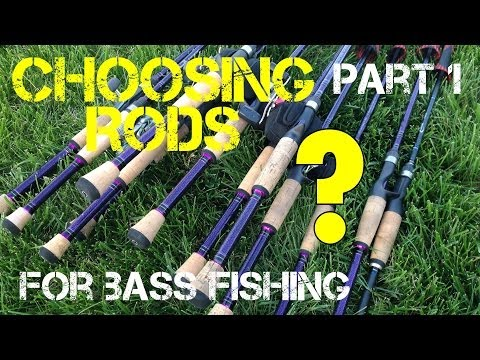 Choosing Rods for Bass Fishing (Part 1 of 3)