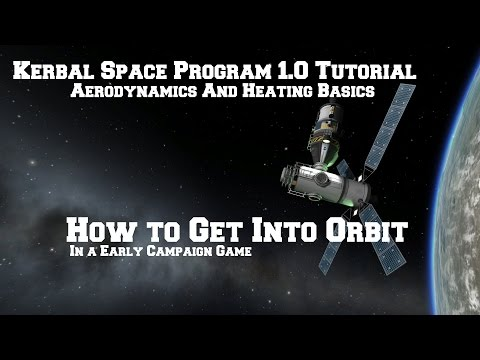 Kerbal Space Program 1.0:  How To Get To Orbit With New Aerodynamics.