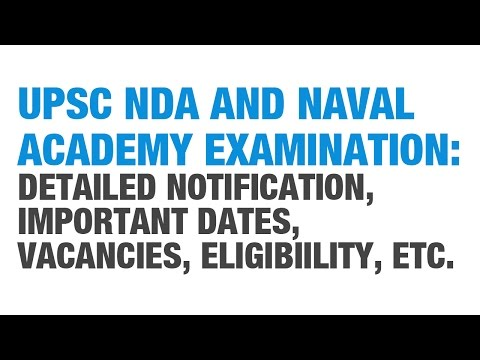 UPSC NDA and Naval Academy Exam, 2017 - Notification, Important Dates, Vacancies, Eligibility etc.