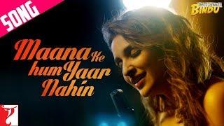 Maana Ke Hum Yaar Nahin Song | Meri Pyaari Bindu | Ayushmann Khurrana | Parineeti Chopra