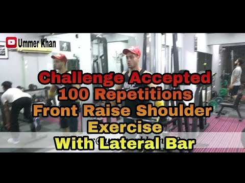 |Challenge Accepted 100 repetitions Front Raise Shoulder Exercise With Lateral Bar|Ummer Khan|