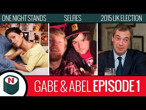 101: One-Night Stands, Selfies and the 2015 UK General Election - Gabe & Abel's Happy Hour