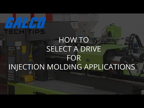 How to Select a Drive for Injection Molding Applications - A Galco TV Tech Tip