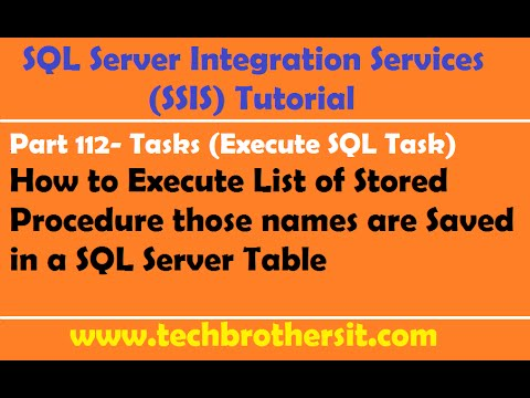 SSIS Tutorial Part 112-Execute Multiple Stored Procedures from a Table by using Execute SQL Task