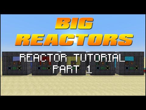 Big Reactors Tutorial - Part 1 - Reactors
