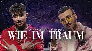 Ardian Bujupi x Fero47 - WIE IM TRAUM (prod. by Maxe)