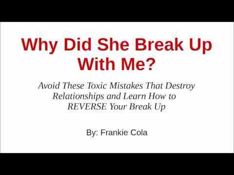 Why Did She Break Up With Me? The #1 Reason Your Girlfriend Left You