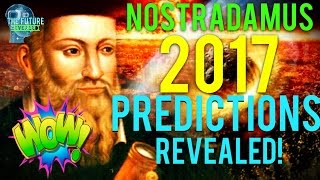 🔵THE REAL NOSTRADAMUS PREDICTIONS FOR 2017 REVEALED!!! MUST SEE!!! DONT BE AFRAID!!! 🔵