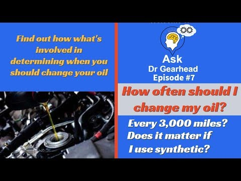 How often should I change my oil? - Ask Dr Gearhead - Episode #7
