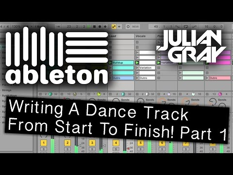 Make an EDM track from start to finish - Part 1 - Ableton Live