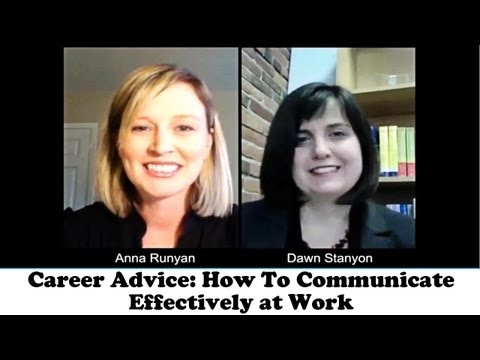 Career Advice: How To Communicate Effectively at Work