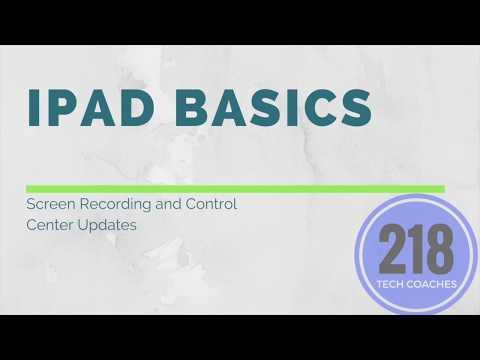 iPad Basics: Screen Recording with iOS