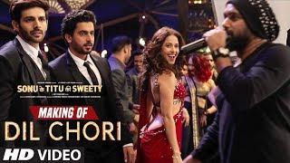 Making of Dil Chori Video Song | Yo Yo Honey Singh |  Kartik Aaryan, Nushrat Bharucha | Sunny Singh