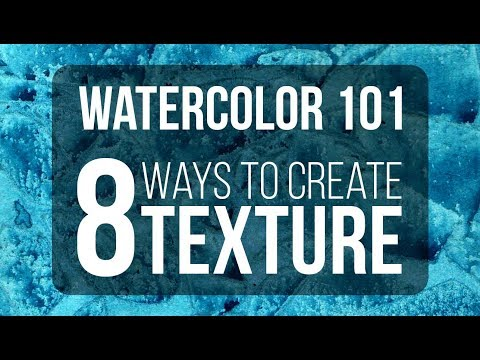 WATERCOLOR 101 | 8 WAYS TO CREATE TEXTURE IN WATERCOLOR