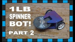 How To Build A 1LB Spinner Battlebot Part Two!!! // Testing The Bot!!!