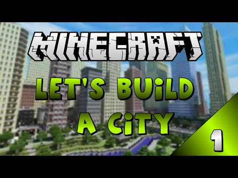Minecraft - Let's Build A City - Part 1