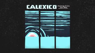 """Calexico - """"Falling from the Sky"""""""