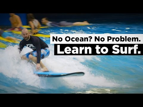 No Ocean? No Problem. Learn to Surf.