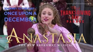 Journey to the Past \u0026 Once Upon a December - Christy Altomare (Anastasia) 2017 Thanksgiving Parade