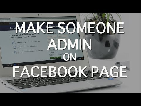 How To Make Someone Admin On Facebook Page 2018