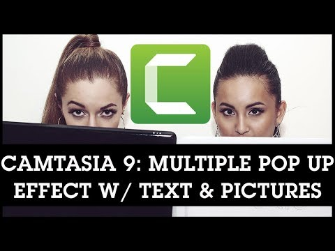 Camtasia 9 Multiple Pop Up Effect with Text, Pictures or Videos