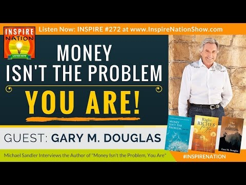 🌟 Money Isn't the Problem--You Are! & What to Do About It! | Gary M. Douglas | Access Consciousness