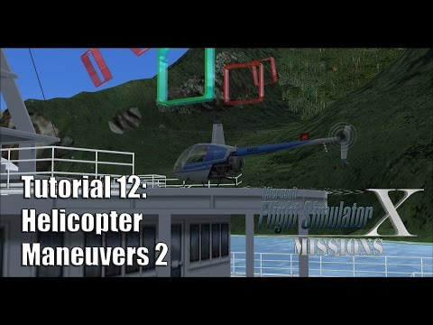 FSX/Flight Simulator X Missions: Tutorial 12: Helicopter Maneuvers 2 (03:10:2)