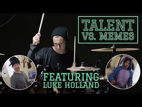 talent vs memes (ft. Luke Holland)