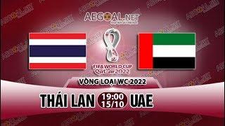 [FullHD] Thái Lan - UAE | Bảng G Vòng Loại Thứ 2 World Cup 2022 | 15/10/2019 | Bóng Đá 360