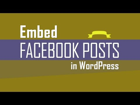 Embed Facebook Posts on WordPress site