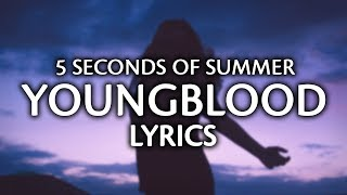 5 Seconds Of Summer  Youngblood Lyrics  Lyric Video