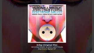 Veronika Nikolic & John Lord Fonda - X-Ray (Original Mix) - Electronic Ballet EP - ATRACT022