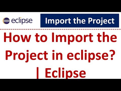 Eclipse - How to Import the Project